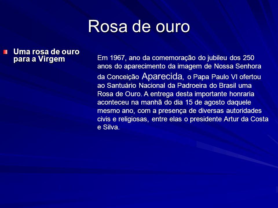 Rosa de ouro Uma rosa de ouro para a Virgem
