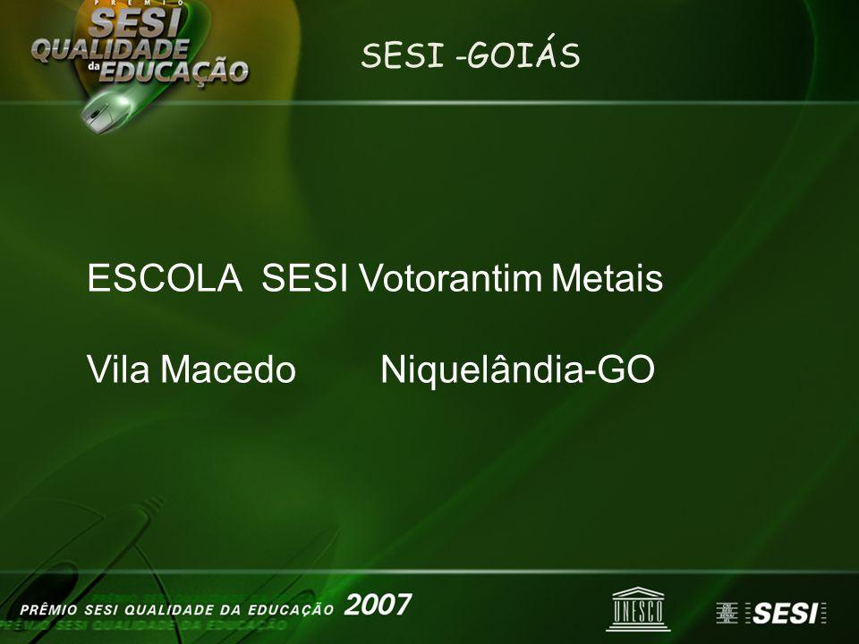 ESCOLA SESI Votorantim Metais Vila Macedo Niquelândia-GO
