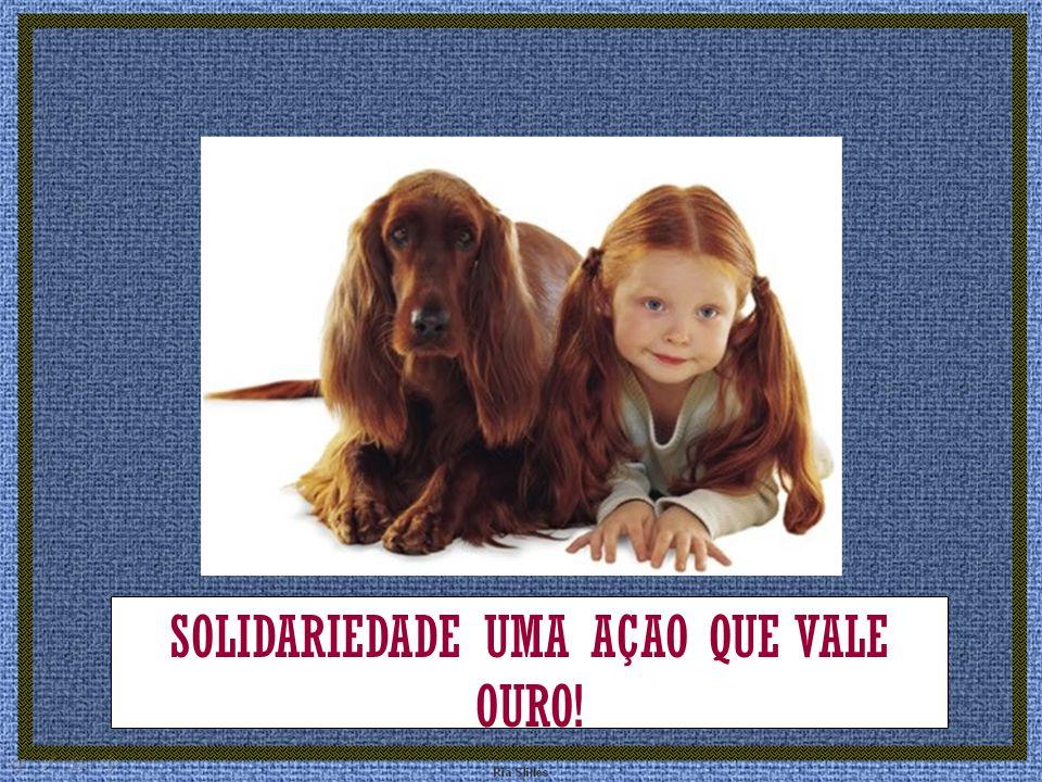 SOLIDARIEDADE UMA AÇAO QUE VALE OURO!