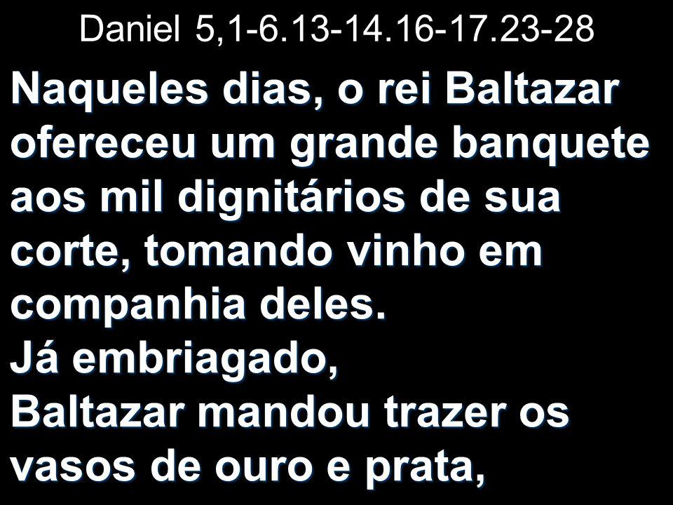 Daniel 5,1-6.13-14.16-17.23-28