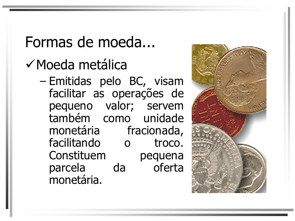 Formas de moeda... Moeda metálica