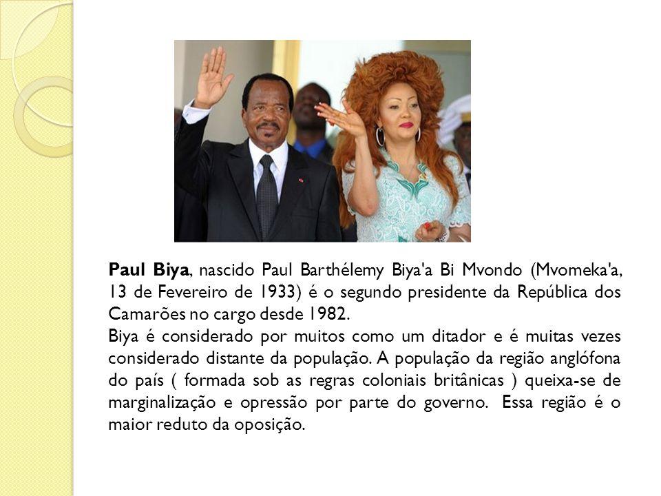 Paul Biya, nascido Paul Barthélemy Biya a Bi Mvondo (Mvomeka a, 13 de Fevereiro de 1933) é o segundo presidente da República dos Camarões no cargo desde 1982.