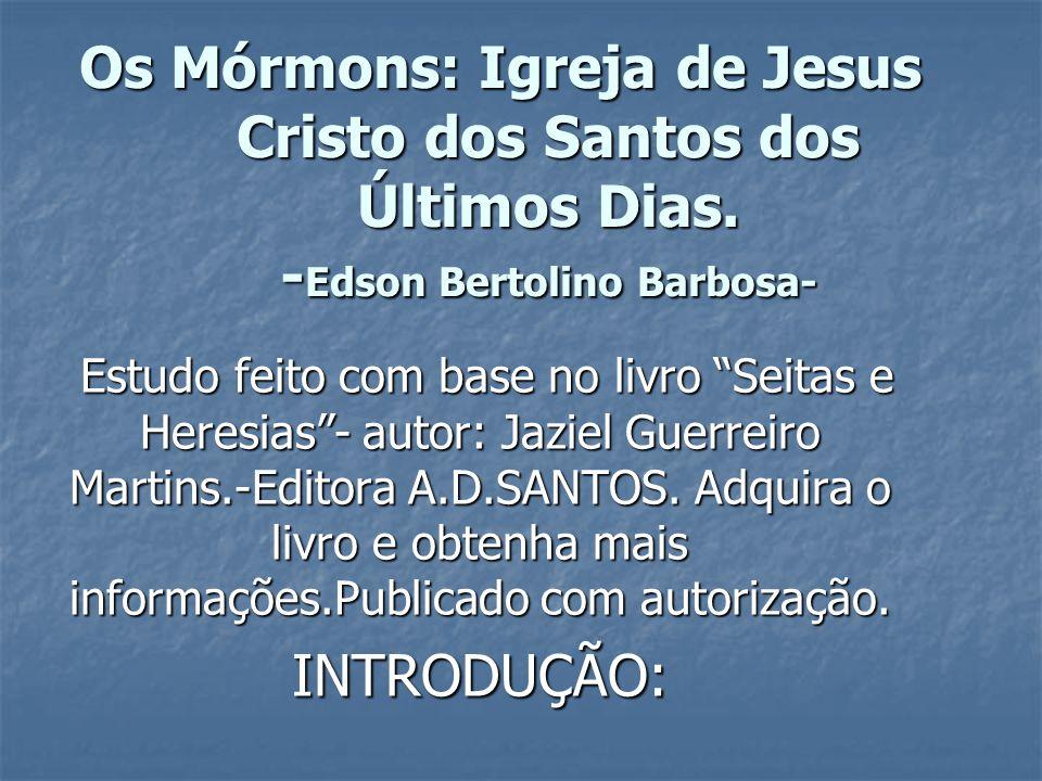 Os Mórmons: Igreja de Jesus Cristo dos Santos dos Últimos Dias
