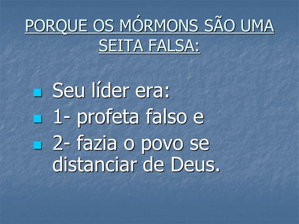 PORQUE OS MÓRMONS SÃO UMA SEITA FALSA: