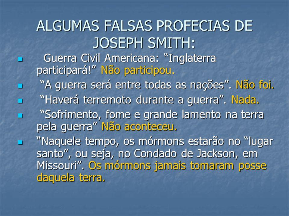 ALGUMAS FALSAS PROFECIAS DE JOSEPH SMITH: