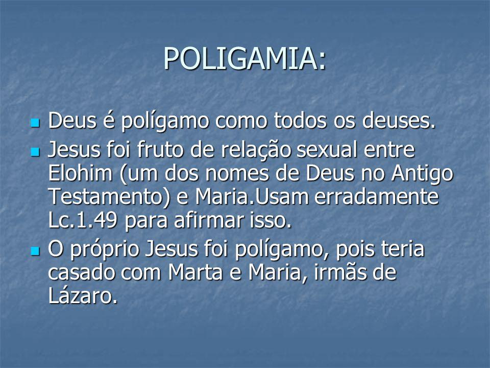 POLIGAMIA: Deus é polígamo como todos os deuses.