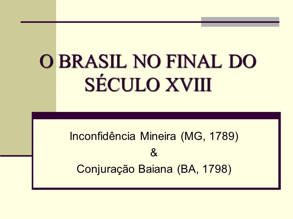 O BRASIL NO FINAL DO SÉCULO XVIII