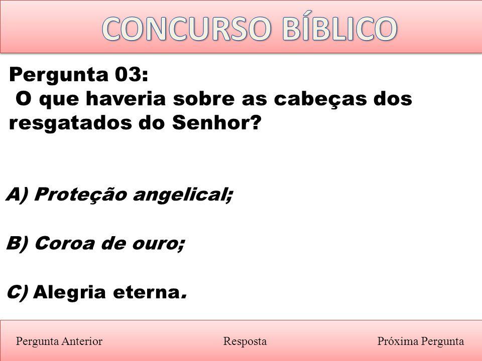 CONCURSO BÍBLICO Pergunta 03: