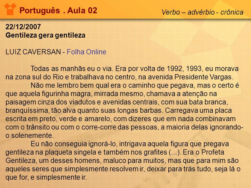 Português . Aula 02 Verbo – advérbio - crônica 22/12/2007