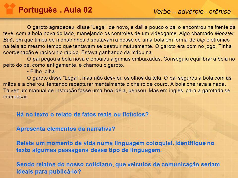 Português . Aula 02 Verbo – advérbio - crônica