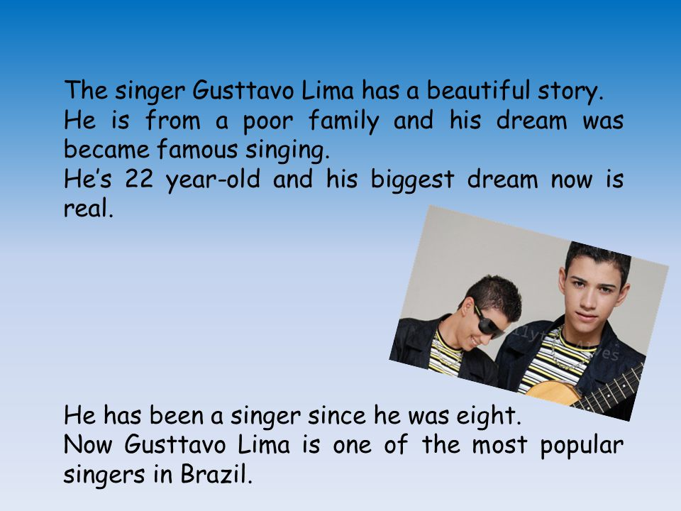The singer Gusttavo Lima has a beautiful story.