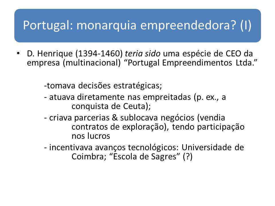 Portugal: monarquia empreendedora (I)