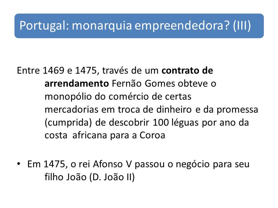 Portugal: monarquia empreendedora (III)