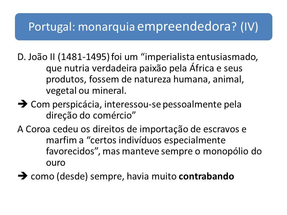 Portugal: monarquia empreendedora (IV)