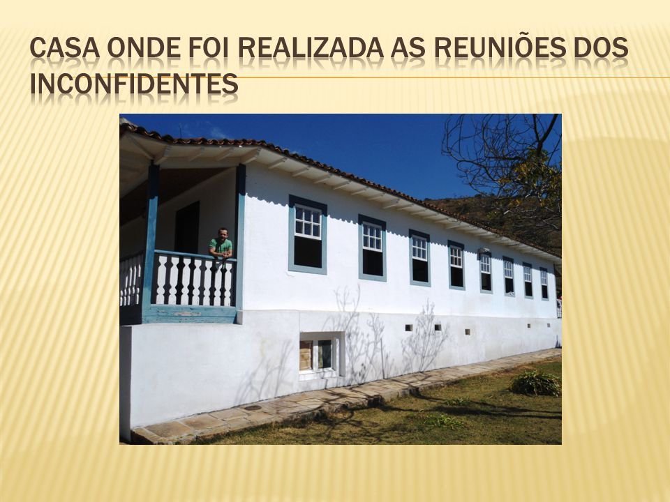 Casa onde foi realizada as reuniões dos inconfidentes