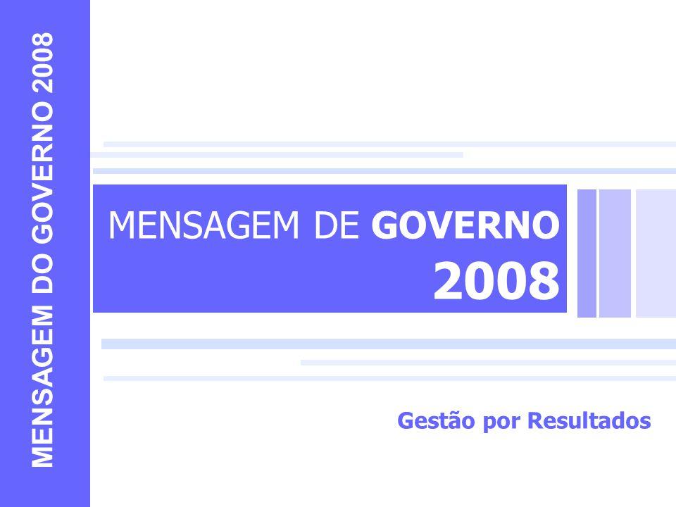 MENSAGEM DE GOVERNO 2008 MENSAGEM DO GOVERNO 2008