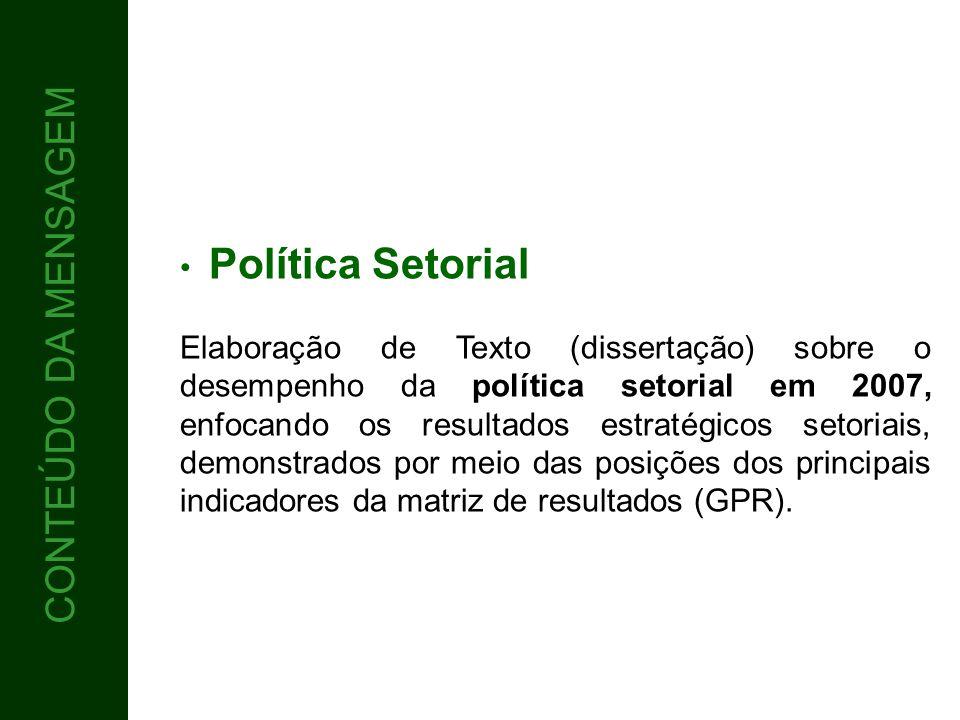 CONTEÚDO CONTEÚDO DA MENSAGEM Política Setorial