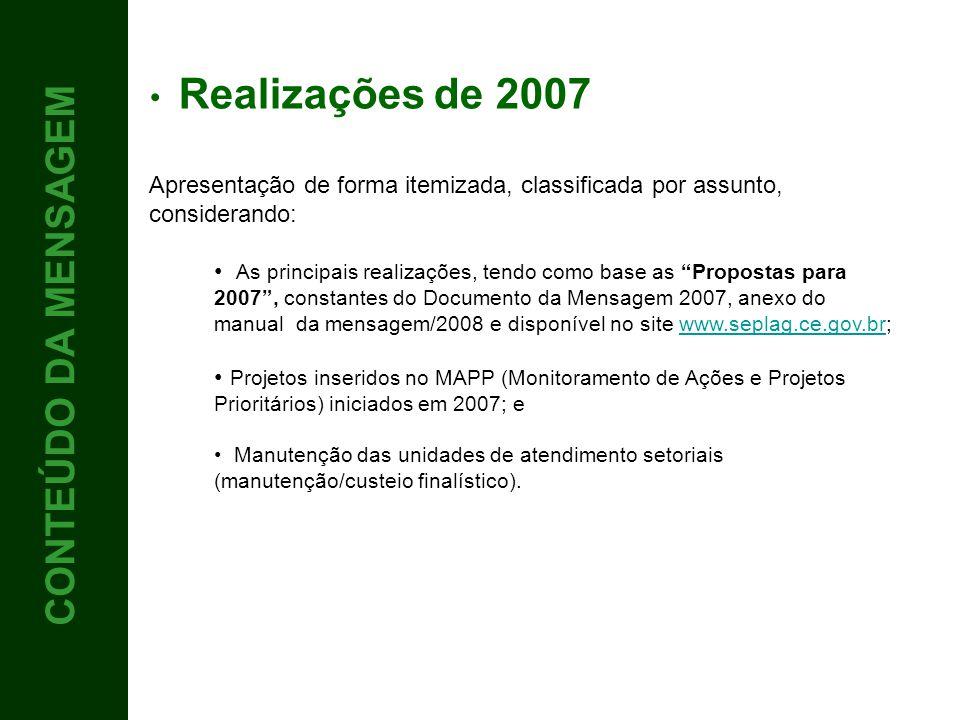 CONTEÚDO 4 CONTEÚDO DA MENSAGEM Realizações de 2007