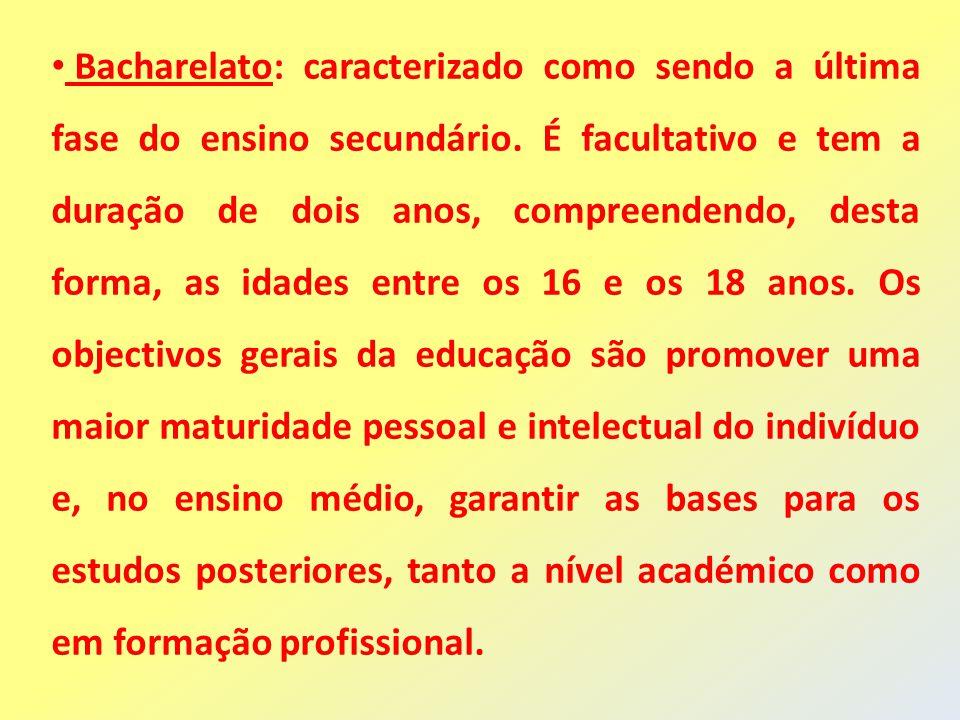 Bacharelato: caracterizado como sendo a última fase do ensino secundário.