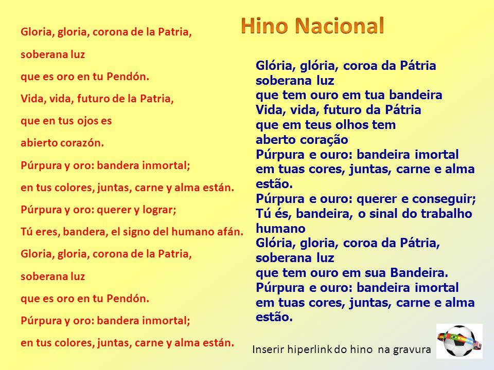Hino Nacional Gloria, gloria, corona de la Patria, soberana luz