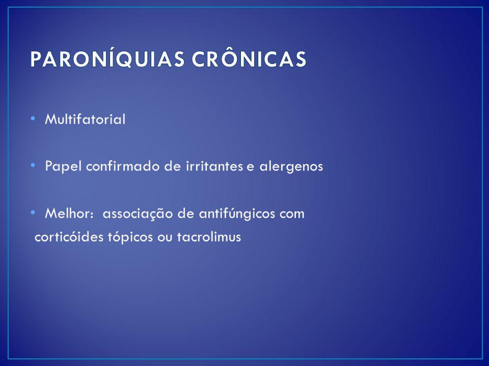 PARONÍQUIAS CRÔNICAS Multifatorial
