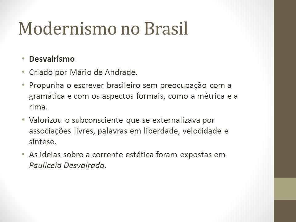 Modernismo no Brasil Desvairismo Criado por Mário de Andrade.