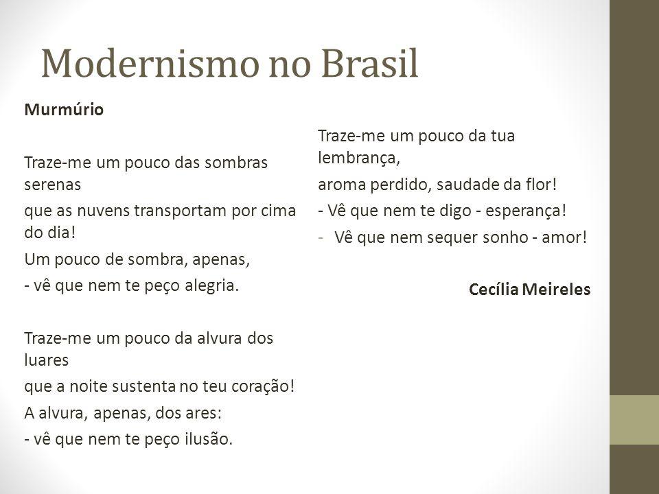 Modernismo no Brasil Murmúrio Traze-me um pouco da tua lembrança,