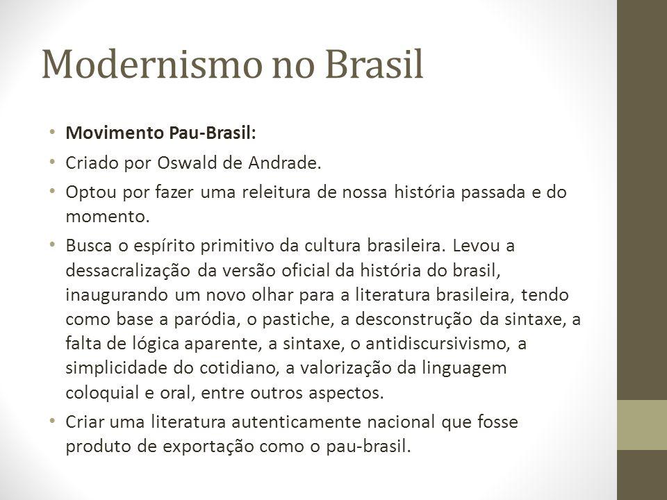 Modernismo no Brasil Movimento Pau-Brasil: