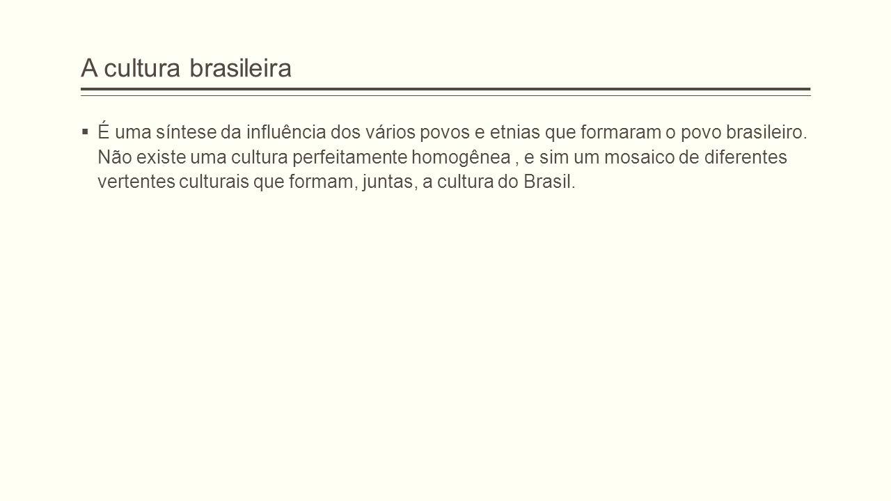 A cultura brasileira