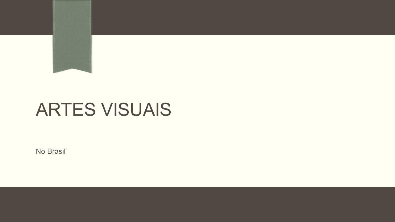 Artes Visuais No Brasil