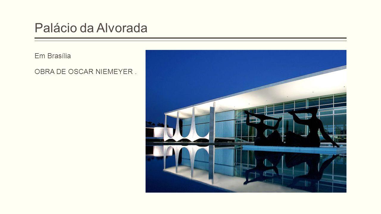Palácio da Alvorada Em Brasília OBRA DE OSCAR NIEMEYER .