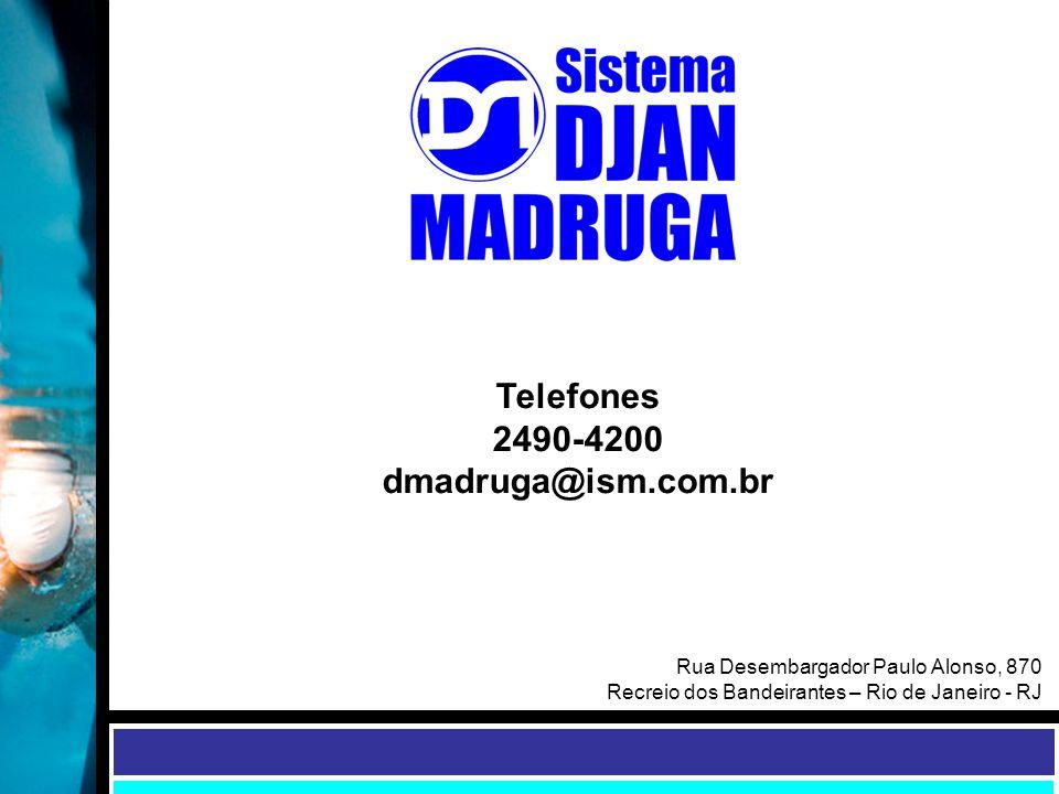 Telefones 2490-4200 dmadruga@ism.com.br