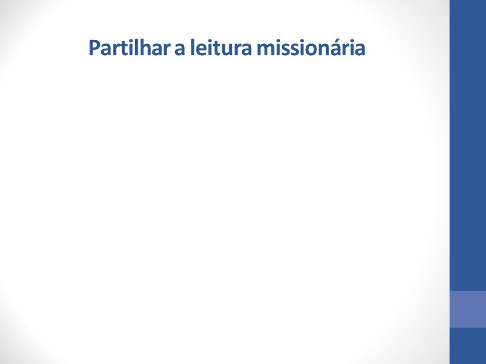 Partilhar a leitura missionária