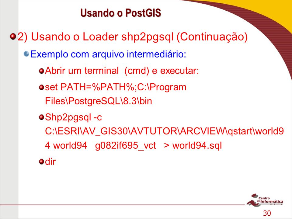 2) Usando o Loader shp2pgsql (Continuação)