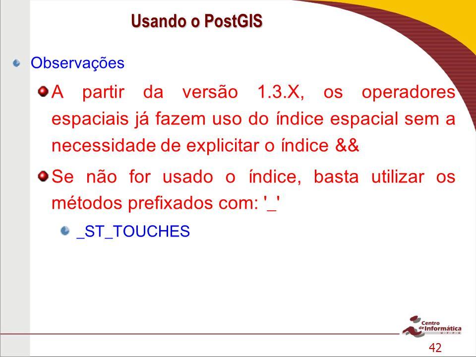 Usando o PostGIS Observações.