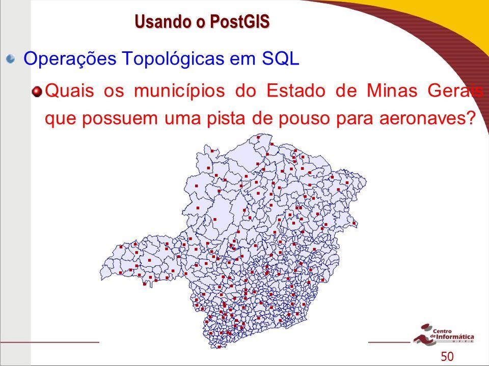 Usando o PostGIS Operações Topológicas em SQL.