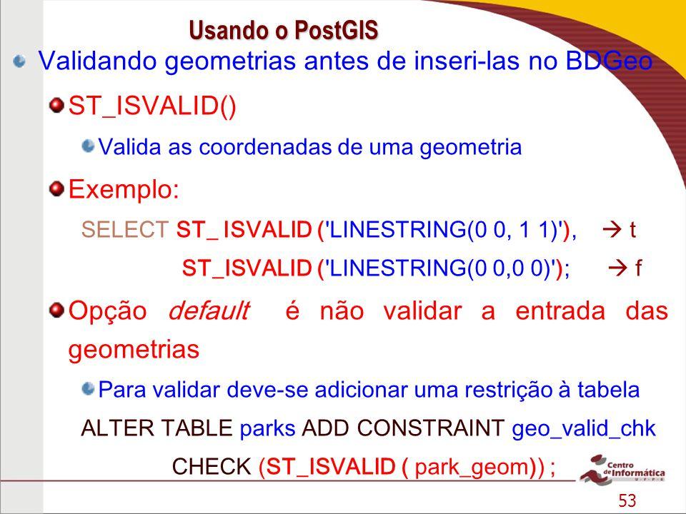 Validando geometrias antes de inseri-las no BDGeo ST_ISVALID()