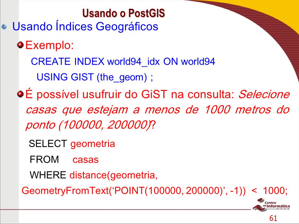 Usando Índices Geográficos Exemplo: