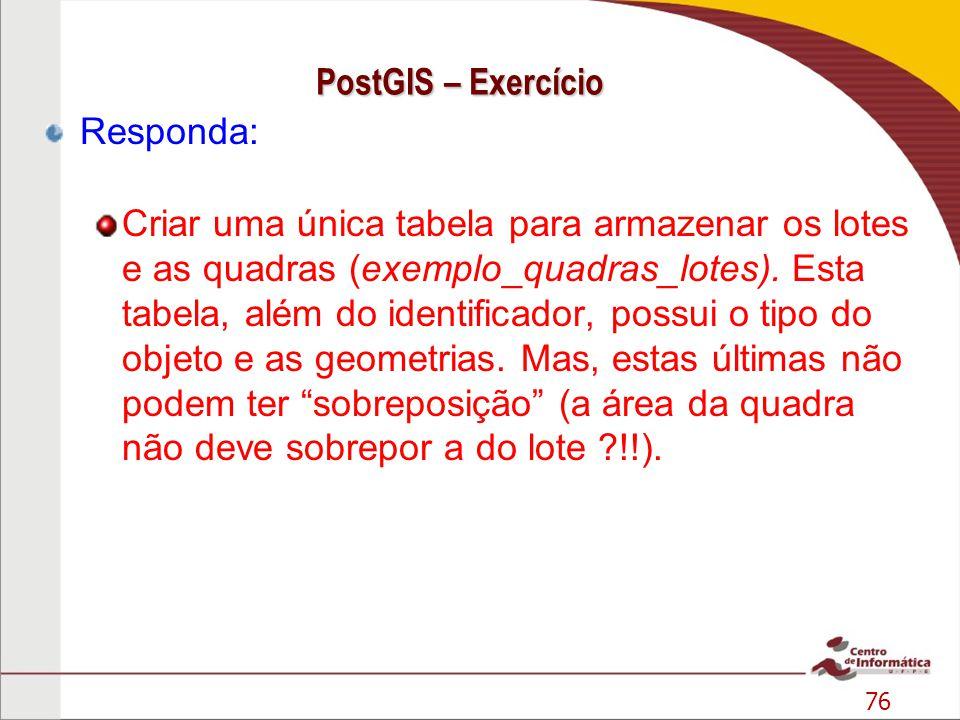 PostGIS – Exercício Responda: