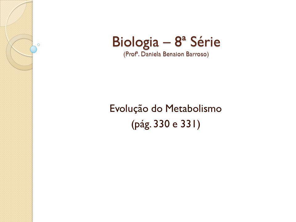 Biologia – 8ª Série (Profª. Daniela Benaion Barroso)