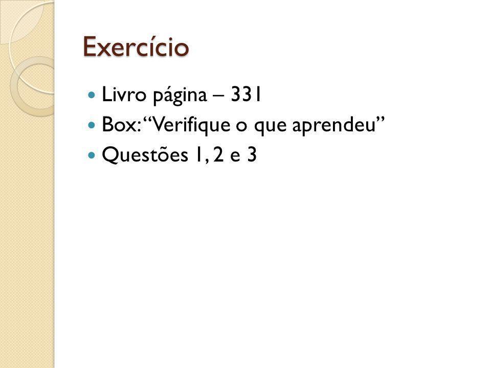 Exercício Livro página – 331 Box: Verifique o que aprendeu