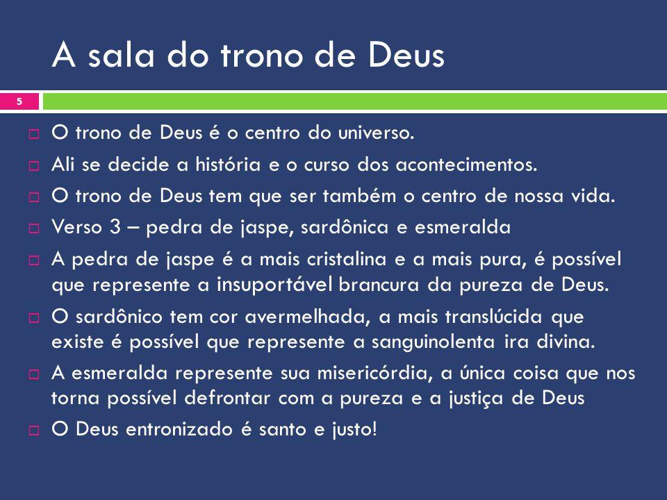 A sala do trono de Deus O trono de Deus é o centro do universo.