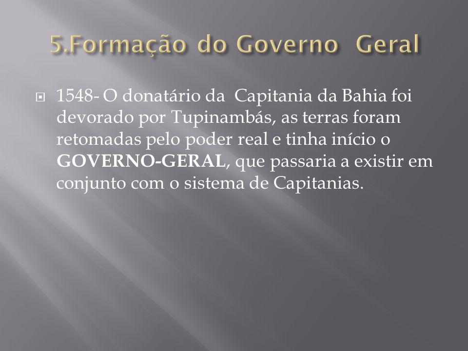 5.Formação do Governo Geral