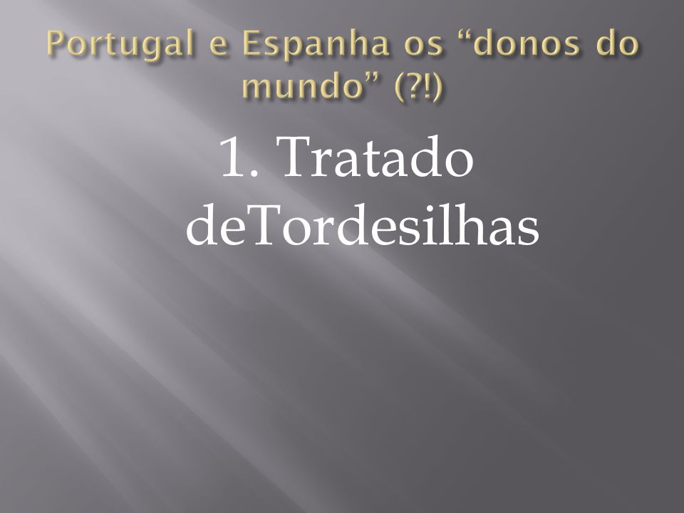 Portugal e Espanha os donos do mundo ( !)