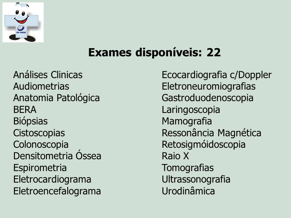 Exames disponíveis: 22 Análises Clinicas Ecocardiografia c/Doppler. Audiometrias Eletroneuromiografias.