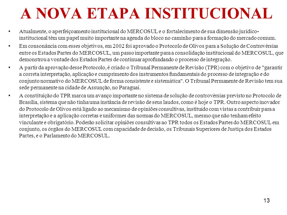 A NOVA ETAPA INSTITUCIONAL