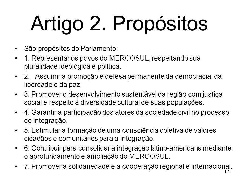 Artigo 2. Propósitos São propósitos do Parlamento: