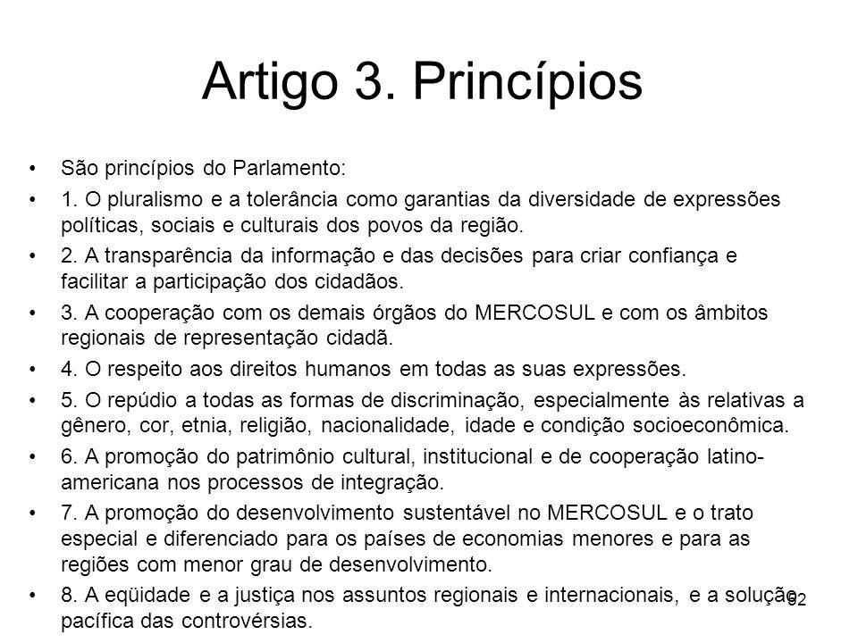 Artigo 3. Princípios São princípios do Parlamento: