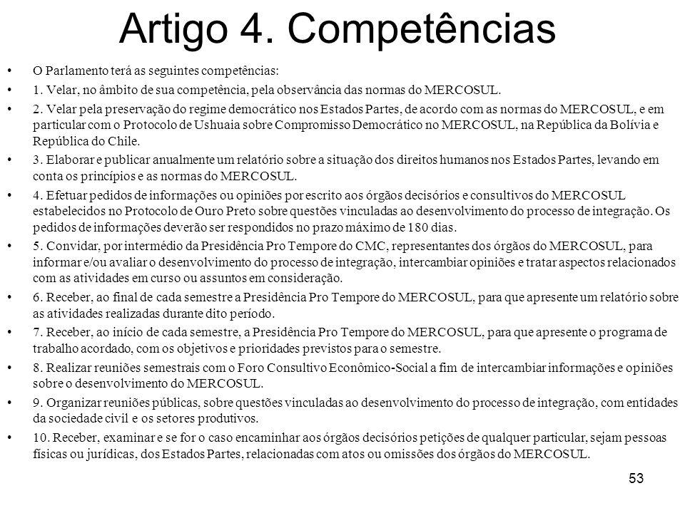Artigo 4. Competências O Parlamento terá as seguintes competências: