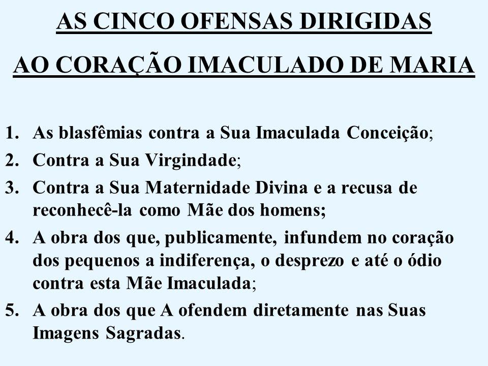 AS CINCO OFENSAS DIRIGIDAS AO CORAÇÃO IMACULADO DE MARIA